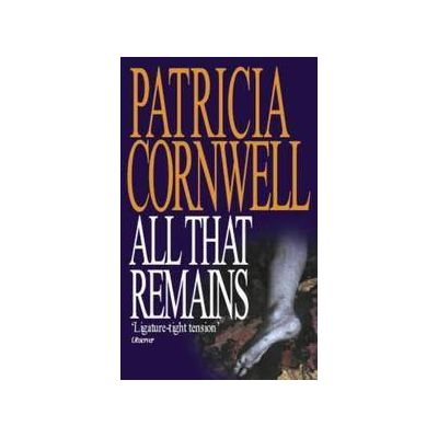 All that Remains ( KAY SCARPETTA no. 3 )