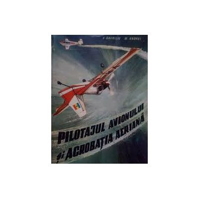 Pilotajul avionului și acrobația aeriană