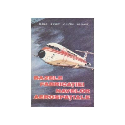 Bazele fabricației navelor aerospațiale