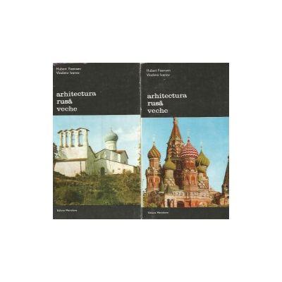 Arhitectura rusă veche ( 2 vol. )