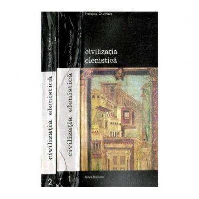 Civilizația elenistică ( 2 vol. )