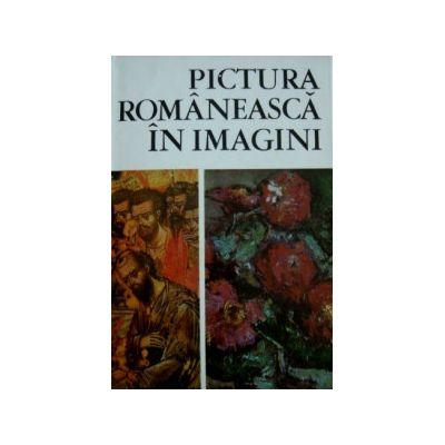Pictura românească în imagini ( 1111 reproduceri )