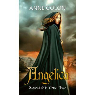 Angelica. Supliciul de la Notre-Dame