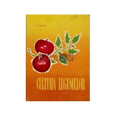 Cultura legumelor ( vol. I )