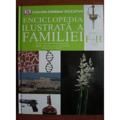 Enciclopedia ilustrată a familiei ( Vol. 7 - F - H )