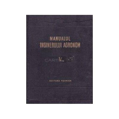 Manualul inginerului agronom ( vol. V )