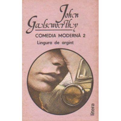 Lingura de argint ( COMEDIA MODERNĂ vol. II )
