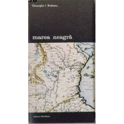 Marea Neagră. ( Vol I - De la origini pînă la cucerirea otomană )