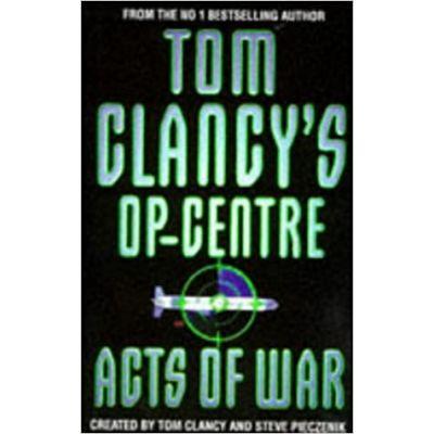 Acts of war ( Tom Clancy's Op-Centre 4 )