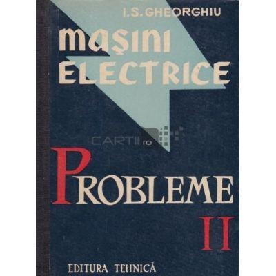 Mașini electrice. Probleme ( vol. II )