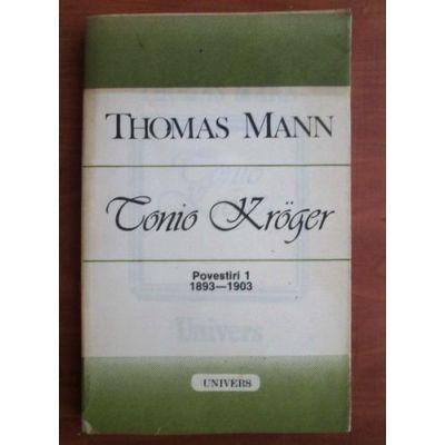 Tonio Kroger ( Povestiri 1 - 1893-1903 )