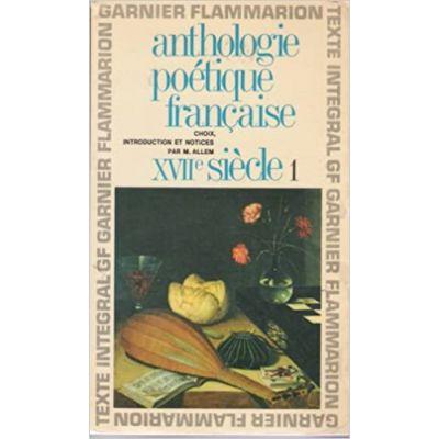 Anthologie poetique francaise: XVIIe siecle ( Vol. 1 )