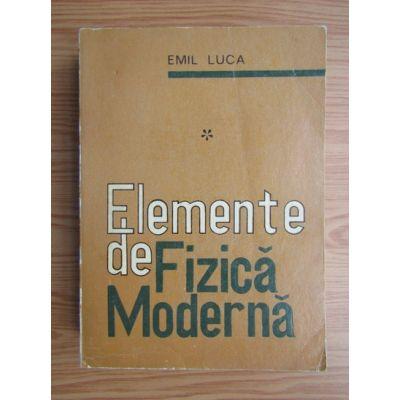 Elemente de fizică modernă ( vol. I )