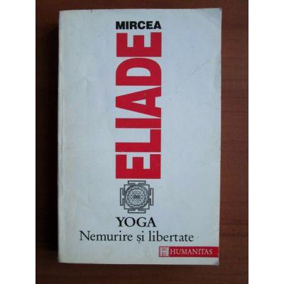 Yoga. Nemurire și libertate