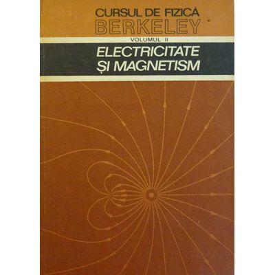 Electricitate și magnetism ( CURSUL DE FIZICĂ BERKELEY, vol. II )
