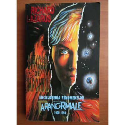 Dincolo de imposibil. Enciclopedia fenomenelor paranormale 1900-1994