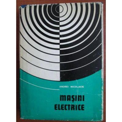 Mașini electrice ( Vol. I - Teorie. Proiectare )