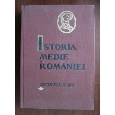 Istoria medie a României. Partea întîi ( sec. al X-lea - sfîrșitul sec. al XVI-lea )