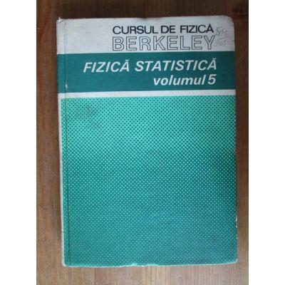 Fizica statistică ( Cursul de fizică Berkeley, vol. V )