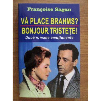 Vă place Brahms? * Bonjour, tristețe!