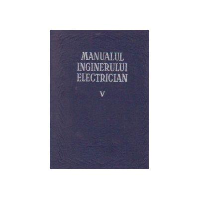 Manualul inginerului electrician ( Vol. V - Utilizari generale )