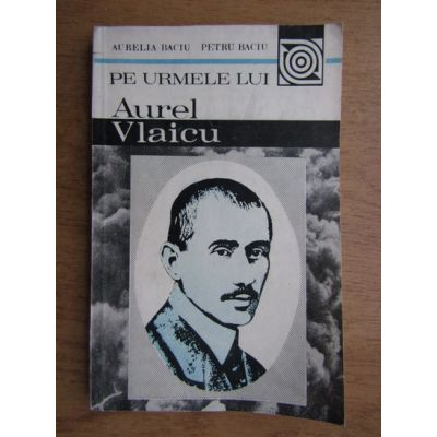 Pe urmele lui Aurel Vlaicu