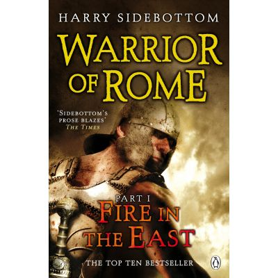Fire in the East ( WARRIOR OF ROME I )