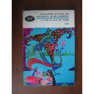 Minunatele povești ale animalelor și ale păsărilor ( 1001 de nopți, vol. 4 )