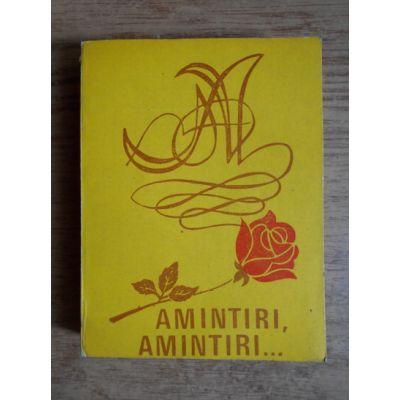 Amintiri, amintiri... romanțe, cîntece de petrecere, melodii de muzică ușoară, pagini din opere și operete