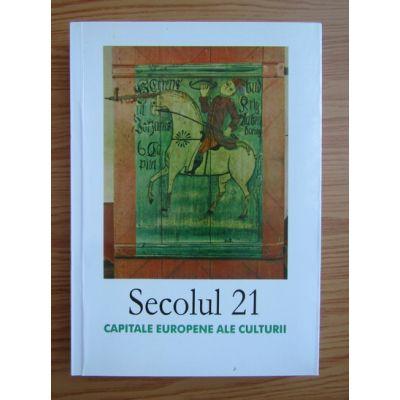 Secolul 21 nr. 7 -12 / 2008 - Capitale europene ale culturii