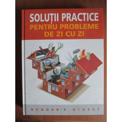 Soluții practice pentru probleme de zi cu zi